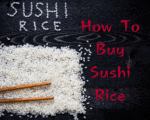 How To Buy Sushi Rice