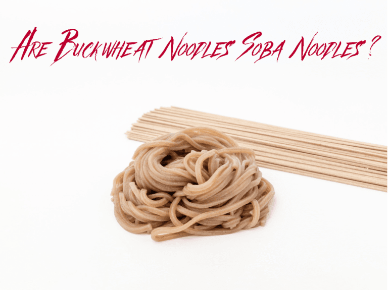 Are Buckwheat Noodles Soba Noodles?